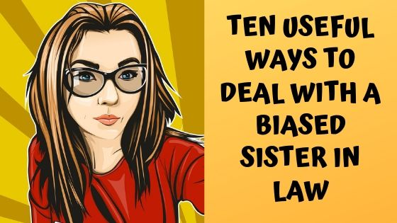 How to deal with a biased sister in law