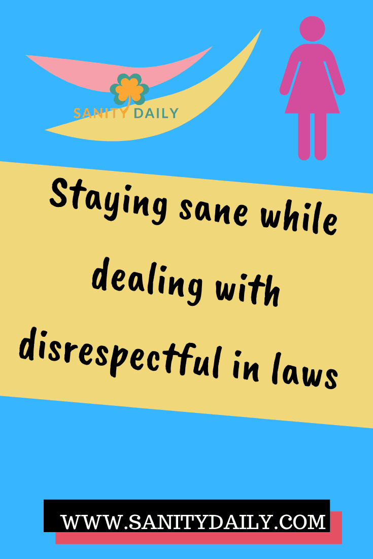 How to deal with Disrespectful in laws