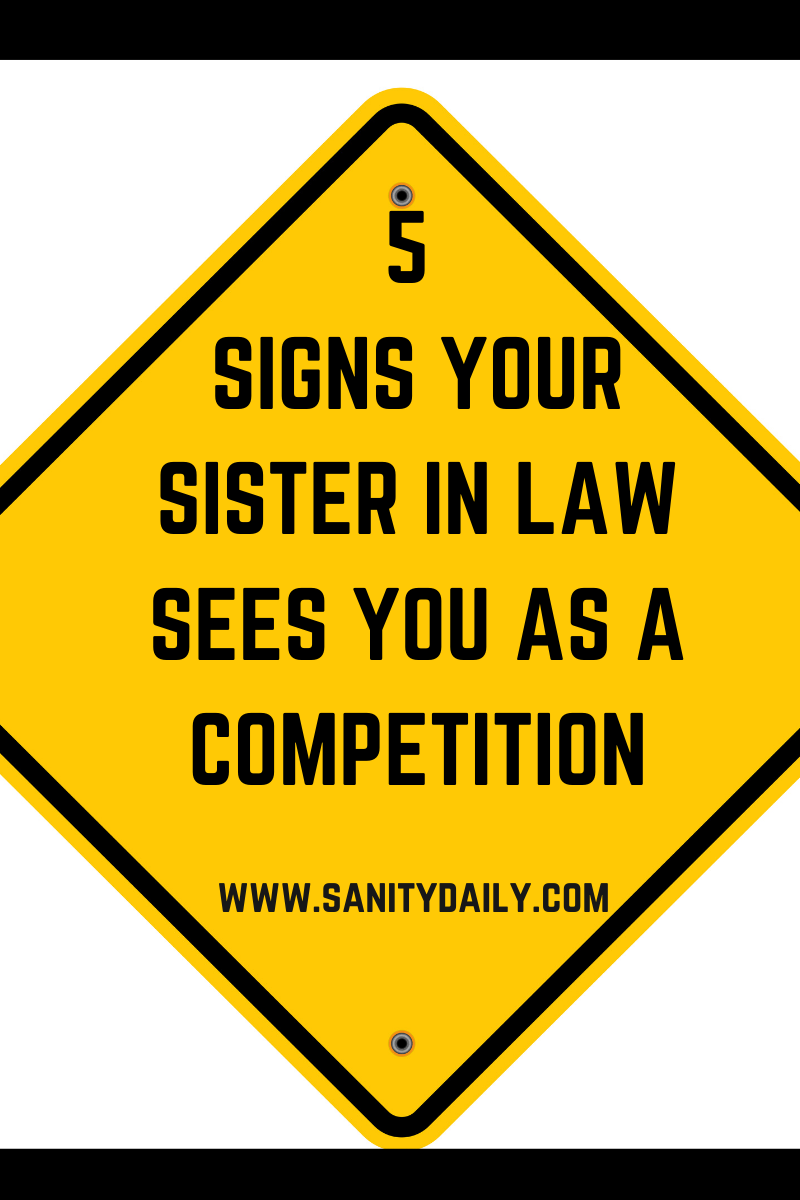 How to deal with a competitive sister in law