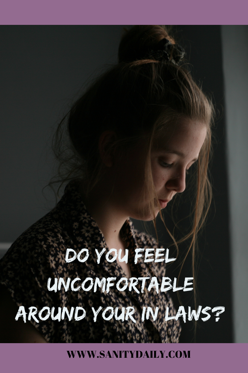 Do you feel uncomfortable around your in laws?