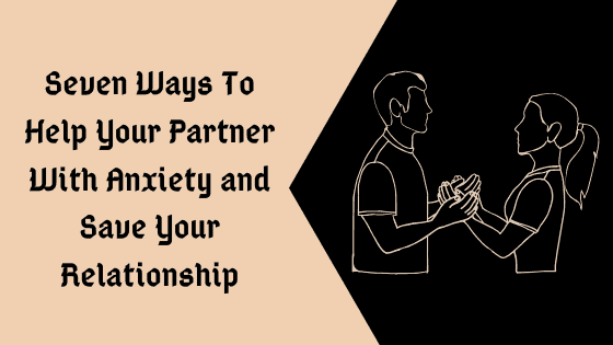 How to help your partner with anxiety