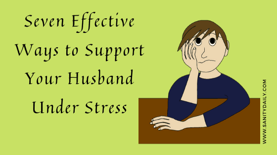 How to support your husband under stress