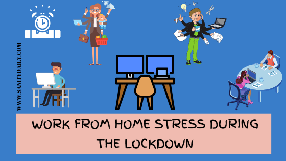 Work from home stress during the lockdown