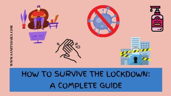 How to survive the lockdown
