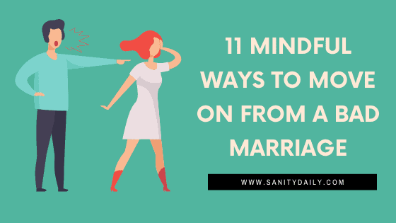How to move on from a bad marriage