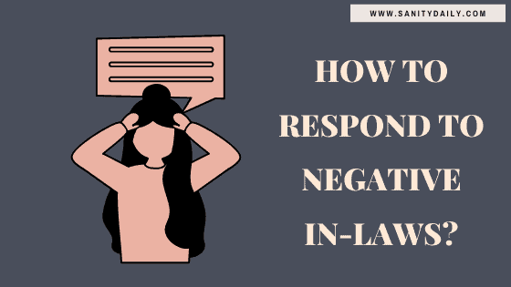How To Respond To Negative In-laws By Not Responding To Them
