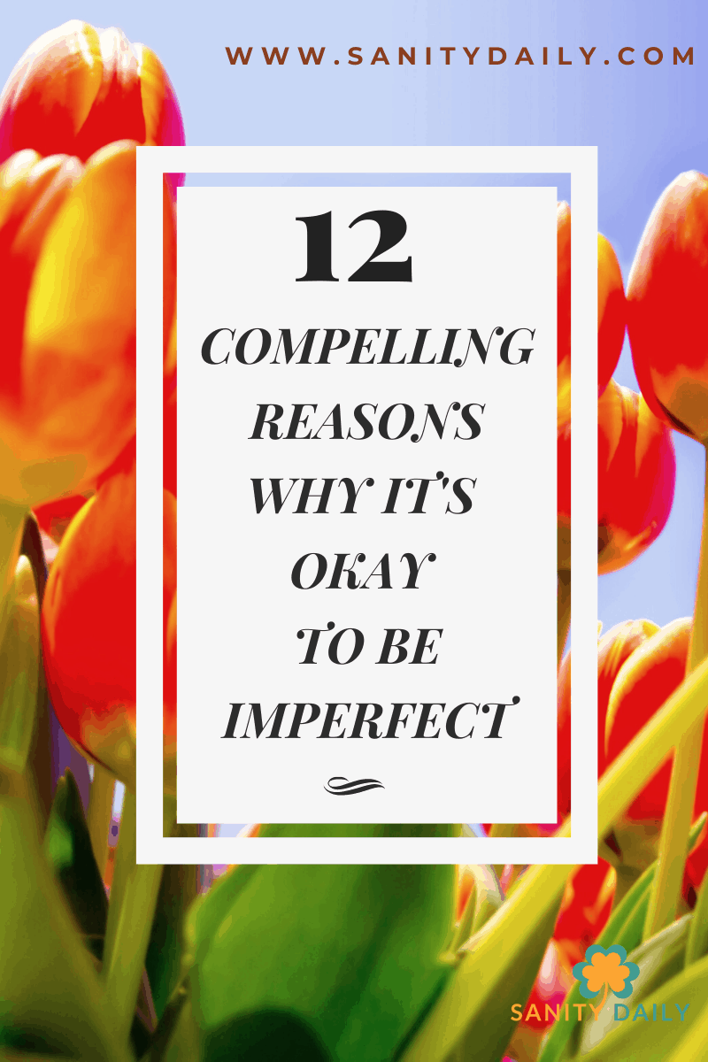 Reasons Its Ok To Be Imperfect