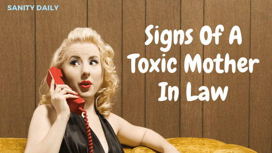 8 Terrible Signs Of A Toxic Mother In Law