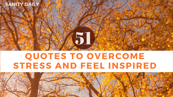 Quotes to Overcome Stress and Feel Inspired