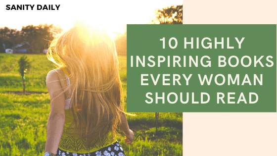 10 Highly Inspiring Books Every Woman Should Read