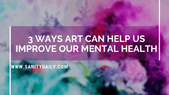 How Can ART Help Us Improve Our Mental Health?