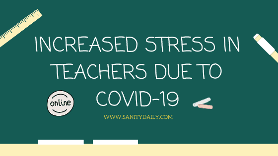 Increased Stress In Teachers Due to Novel Coronavirus Outbreak