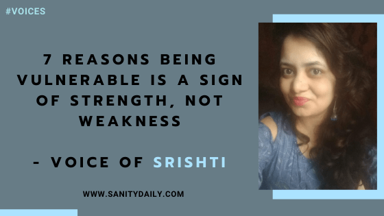 7 Reasons Being Vulnerable is a Sign of Strength, Not Weakness