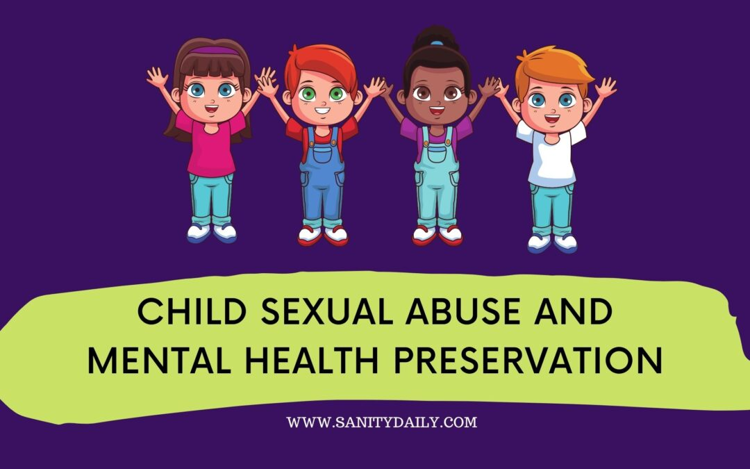 Child Sexual Abuse and Mental Health Preservation