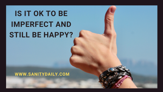 Is it ok to be imperfect