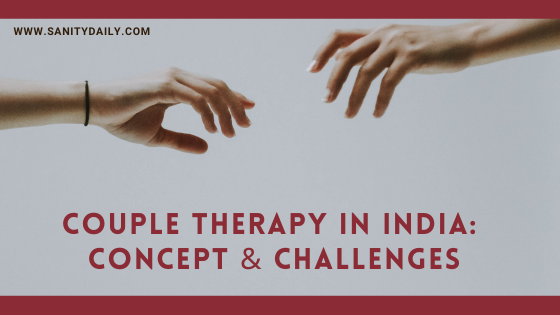 Here Is What People Think About Couple Therapy in India: Concept & Challenges
